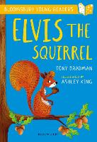 Elvis the Squirrel: A Bloomsbury Young Reader: Gold Book Band - Bloomsbury Young Readers (Paperback)