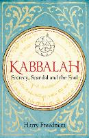 Kabbalah: Secrecy, Scandal and the Soul