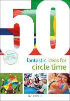 50 Fantastic Ideas for Circle Time - 50 Fantastic Ideas (Paperback)