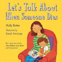 Let's Talk About When Someone Dies: Starting conversations with children about death and bereavement (Hardback)