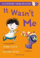 It Wasn't Me: A Bloomsbury Young Reader: Lime Book Band - Bloomsbury Young Readers (Paperback)