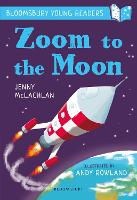 Zoom to the Moon: A Bloomsbury Young Reader: Lime Book Band - Bloomsbury Young Readers (Paperback)