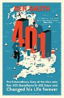 401: The Man who Ran 401 Marathons in 401 Days and Changed his Life Forever (Paperback)