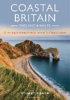 Coastal Britain: England and Wales: Celebrating the history, heritage and wildlife of Britain's shores (Paperback)