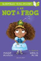 I Am Not A Frog: A Bloomsbury Young Reader - Bloomsbury Young Readers (Paperback)