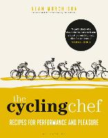The Cycling Chef: Recipes for Performance and Pleasure (Hardback)