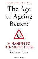 The Age of Ageing Better?