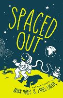 Spaced Out: Space poems chosen by Brian Moses and James Carter (Paperback)