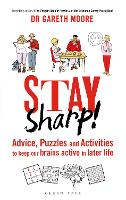Stay Sharp!: Advice, Puzzles and Activities to Keep Our Brains Active in Later Life (Hardback)