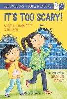 It's Too Scary! A Bloomsbury Young Reader - Bloomsbury Young Readers (Paperback)