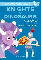 Knights V Dinosaurs: A Bloomsbury Young Reader - Bloomsbury Young Readers (Paperback)