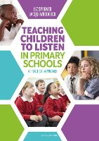 Teaching Children to Listen in Primary Schools: A practical approach (Paperback)