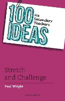 100 Ideas for Secondary Teachers: Stretch and Challenge - 100 Ideas for Teachers (Paperback)