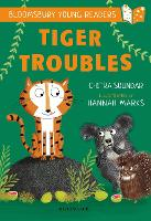 Tiger Troubles: A Bloomsbury Young Reader: White Book Band - Bloomsbury Young Readers (Paperback)