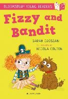 Fizzy and Bandit: A Bloomsbury Young Reader - Bloomsbury Young Readers (Paperback)