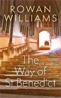 The Way of St Benedict (Paperback)