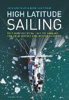 High Latitude Sailing: Self-sufficient sailing techniques for cold waters and winter seasons (Hardback)