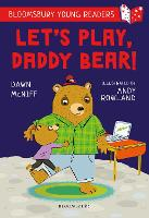 Let's Play, Daddy Bear! A Bloomsbury Young Reader: Purple Book Band - Bloomsbury Young Readers (Paperback)