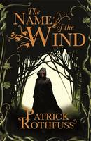 The Name of the Wind: The Kingkiller Chonicle: Book 1 (Hardback)