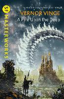 A Fire Upon the Deep - S.F. Masterworks (Paperback)