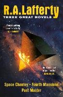 R. A. Lafferty: Three Great Novels: Space Chantey, Fourth Mansions, Past Master (Paperback)