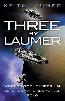 Three By Laumer: Worlds of the Imperium, Retief: Envoy to New Worlds, Bolo (Paperback)