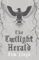 The Twilight Herald: The Twilight Reign: Book 2 - TWILIGHT REIGN (Hardback)