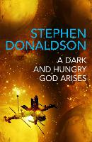 A Dark and Hungry God Arises: The Gap Cycle 3 - The Gap Cycle (Paperback)