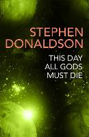 This Day All Gods Die: The Gap Cycle 5 - The Gap Cycle (Paperback)