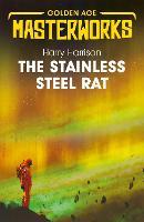 The Stainless Steel Rat: The Stainless Steel Rat Book 1 - Golden Age Masterworks (Paperback)