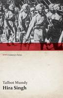 Hira Singh: When India Came to Fight in Flanders (Wwi Centenary Series) - Wwi Centenary (Paperback)