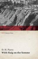 With Haig on the Somme (WWI Centenary Series) (Paperback)
