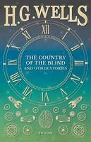 The Country of the Blind, and Other Stories (Paperback)