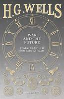 War and the Future: Italy, France and Britain at War (Paperback)