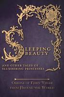 Sleeping Beauty - And Other Tales of Slumbering Princesses (Origins of Fairy Tales from Around the World) (Hardback)