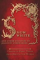 Snow White - And other Examples of Jealousy Unrewarded (Origins of Fairy Tales from Around the World) (Hardback)