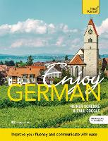 Enjoy German Intermediate to Upper Intermediate Course: Improve your fluency and communicate with ease