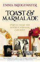 Toast & Marmalade: Stories From the Kitchen Dresser, A Memoir (Paperback)