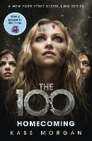 Homecoming: The 100 Book Three - The 100 (Paperback)
