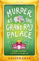 Murder at the Grand Raj Palace: Baby Ganesh Agency Book 4 - Baby Ganesh Agency (Hardback)