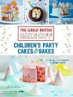 Great British Bake Off: Children's Party Cakes & Bakes (Hardback)