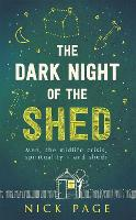 The Dark Night of the Shed: Men, the midlife crisis, spirituality - and sheds (Paperback)