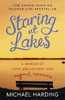 Staring at Lakes: A Memoir of Love, Melancholy and Magical Thinking (Paperback)
