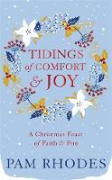 Tidings of Comfort and Joy: A Christmas Feast of Faith and Fun (Hardback)