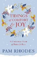 Tidings of Comfort and Joy: A Christmas Feast of Faith and Fun (Paperback)