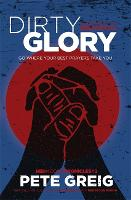 Dirty Glory: Go Where Your Best Prayers Take You (Red Moon Chronicles #2) (Paperback)