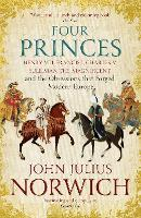 Four Princes: Henry VIII, Francis I, Charles V, Suleiman the Magnificent and the Obsessions that Forged Modern Europe (Paperback)