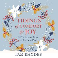 Tidings of Comfort and Joy: A Christmas Feast of Faith and Fun (CD-Audio)