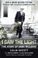 I Saw The Light: The Story of Hank Williams - Now a major motion picture starring Tom Hiddleston as Hank Williams (Paperback)