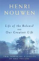 Life of the Beloved and Our Greatest Gift (Paperback)